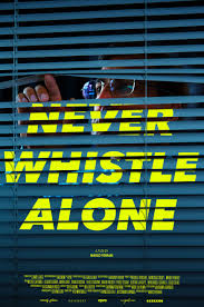 never whistle alone